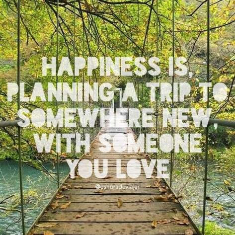 Happines is planning a trip to somewhere new, with someone you love - Travel Quotes