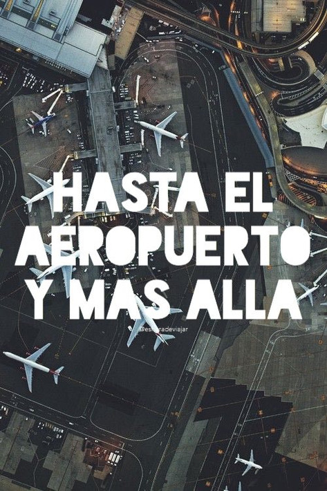 Hasta el aeropuerto y mas allá - Travel Quotes