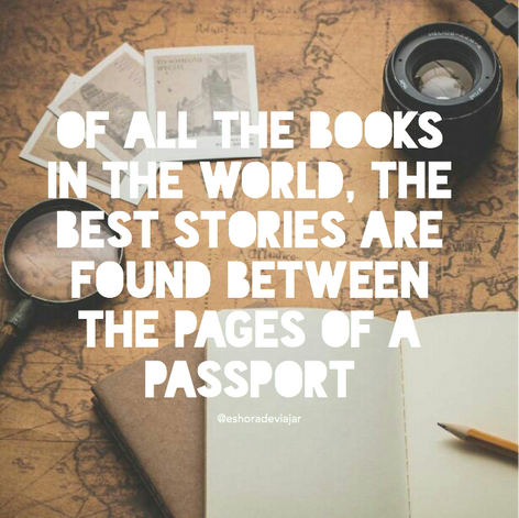 Of all the books in the world, the best stories are found between the pages of a passport - Travel Quotes