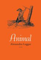 Animal (Anvil Press, 2009) Shortlisted f