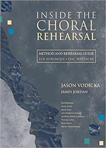 Inside the Choral Rehearsal:Method and Rehearsal Guide for Lux Aurumque