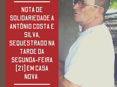 Nota de solidariedade a Antônio Costa e Silva, sequestrado na tarde da segunda-feira (21)