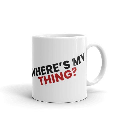 Where's My Thing? - Mug