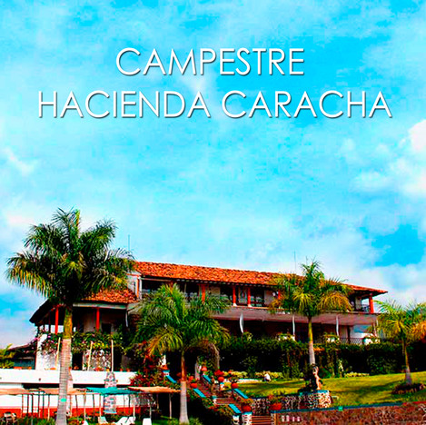 CAMPESTRE HACIENDA CARACHA