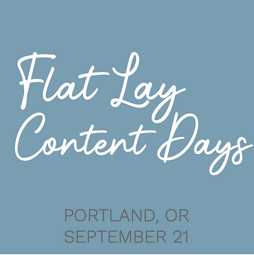 FLAT LAY CONTENT DAYS - Portland, OR