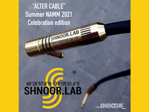 """SHNOOR.LAB Feat. """"ALTER CABLE"""" Summer NAMM 2021 Celebration edition"""