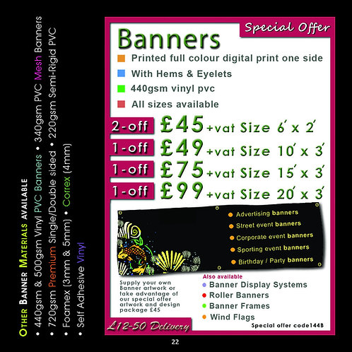 1 PVC Banner 10' x 3' Printed full colour 1 side, with Hems & Eyelets.
