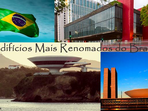 OS EDIFÍCIOS MAIS RENOMADOS DO BRASIL