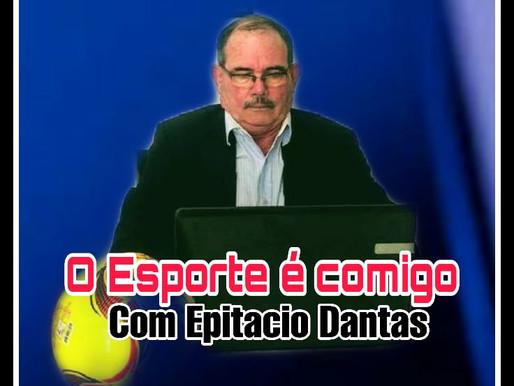"""COLUNAS: Epitacio Dantas estreia com a coluna: """"O esporte é comigo"""" veja..."""
