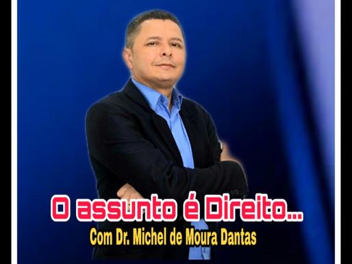 """Aguarde a primeira postagem do  Dr.Michel de Moura Dantas """"O Assunto é Direito"""" toda terça feira..."""