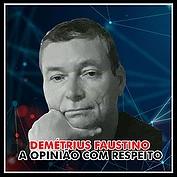 """A OPINIÃO COM RESPEITO: """"Passadas as Eleições"""" Por Demétrius Faustino"""