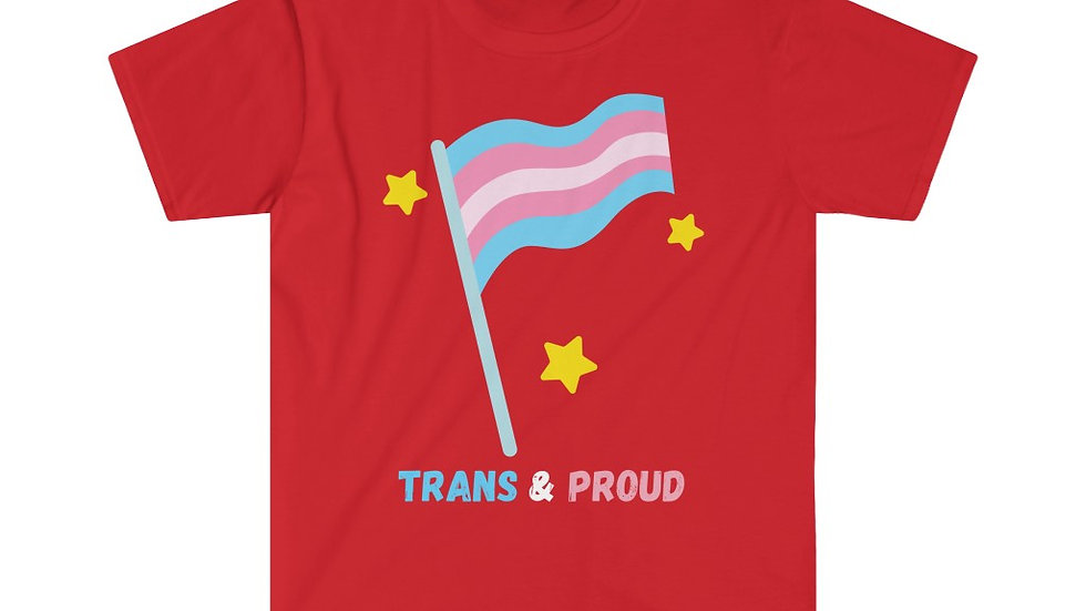 TRANS AND PROUD Unisex Softstyle T-Shirt
