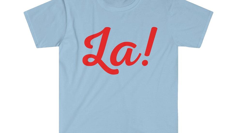 La! Unisex Softstyle T-Shirt (Curvy Text)