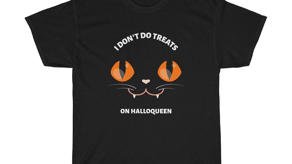I Don't Do Treats On Halloqueen Unisex Heavy Cotton T-Shirt