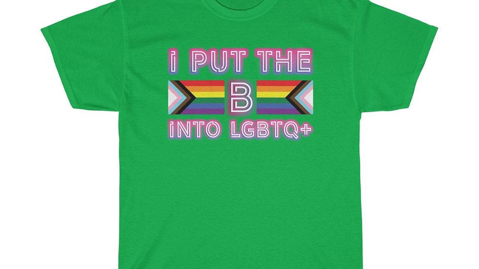 I PUT THE B INTO LGBTQ+