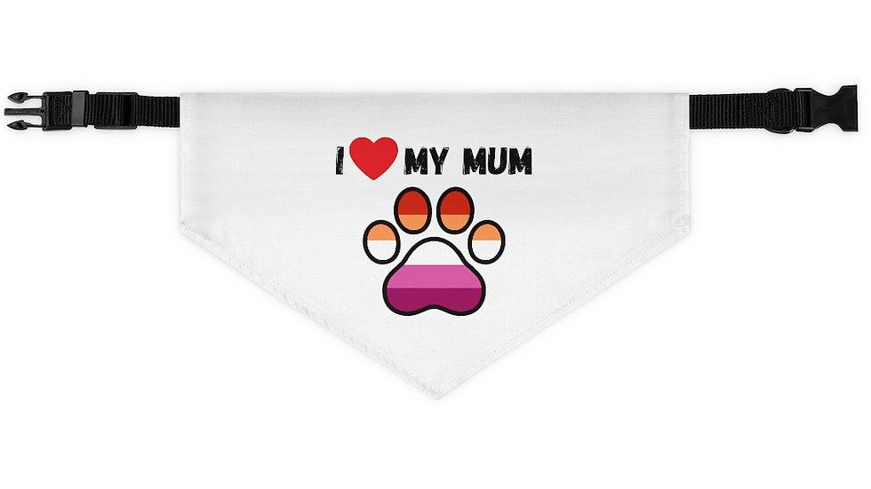 I LOVE MY MUM Pet Bandana Collar (lesbian flag)