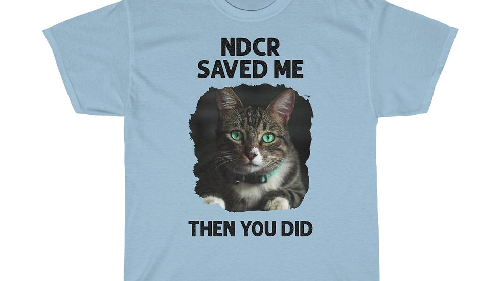 NDCR SAVED ME THEN YOU DID T-SHIRT (VERSION 1) Unisex Heavy Cotton Tee