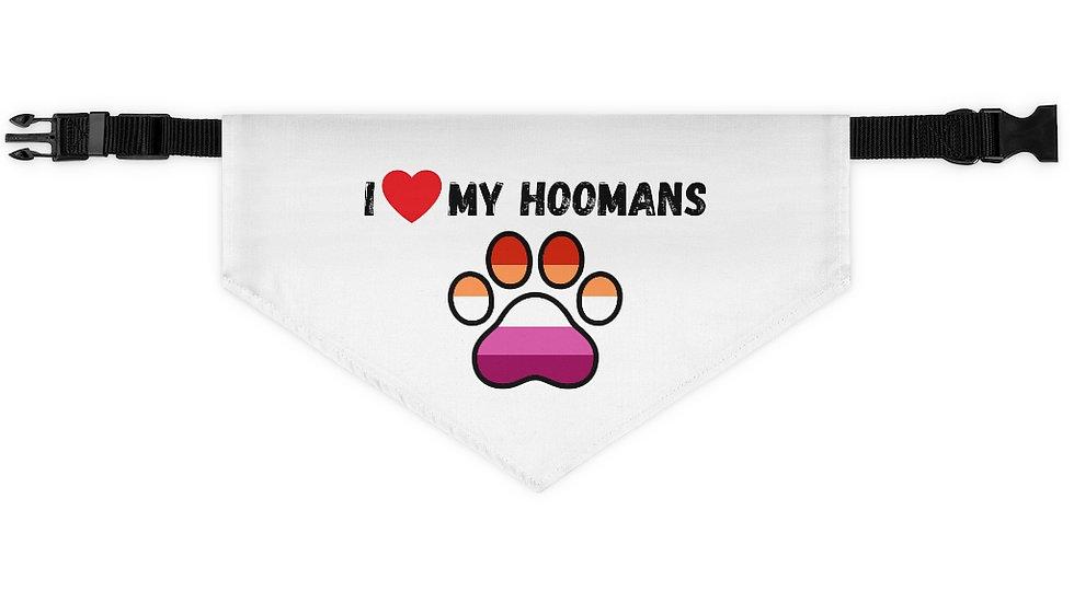 I LOVE MY HOOMANS Pet Bandana Collar (lesbian flag)