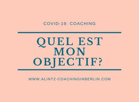 Covid-19 - Jour 4: Définir un objectif pendant la quarantaine
