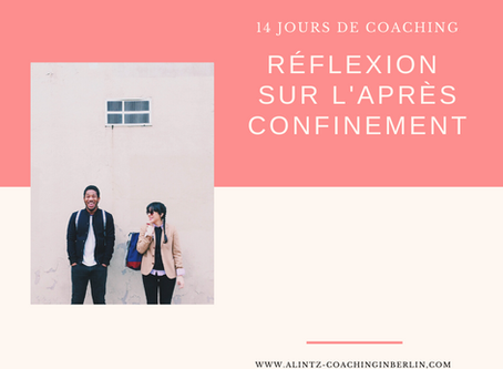 Covid-19 - Jour 14: Réflexion sur l'après confinement