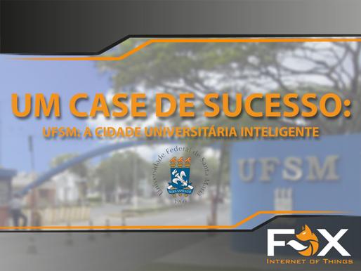 Case UFSM: A Cidade Universitária Inteligente