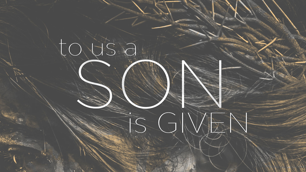 To Us a Son is Given (Sermon Series at Jericho Road Church of Musekgon, MI)