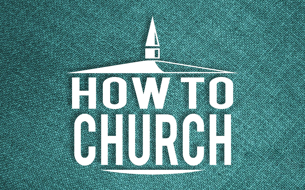 How to Church (Sermon Series at Jericho Road Church of Musekgon, MI)