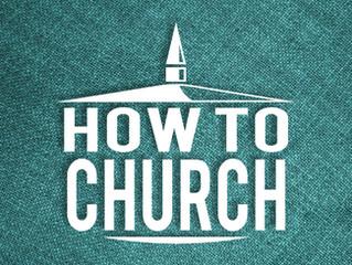 How to Church - Outreach (Part 2)