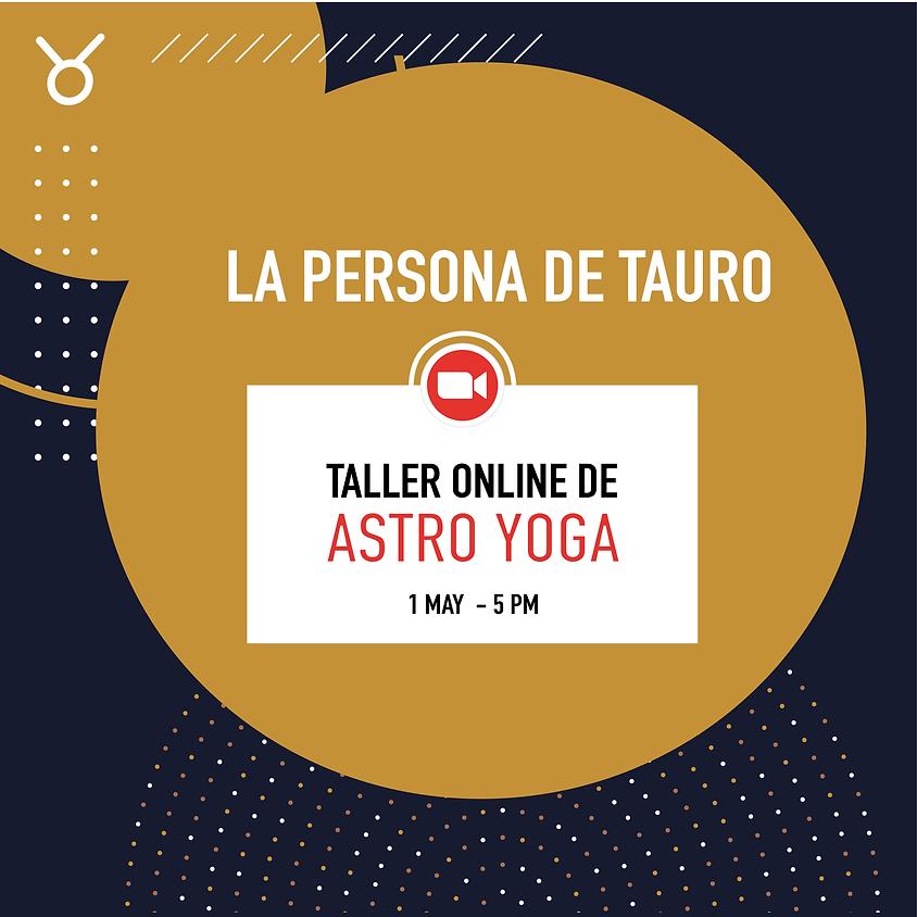 LA PERSONA DE TAURO - Taller de Astro Yoga