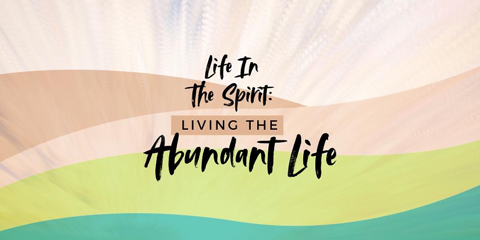 Life in the Spirit: Living the Abundant Life