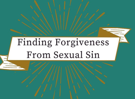 Finding Forgiveness From Sexual Sin