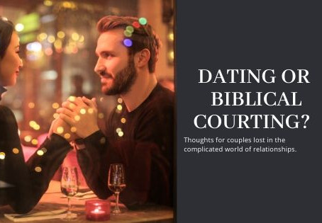 Dating Versus Biblical Courting