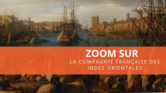 Zoom sur la Compagnie française des Indes orientales