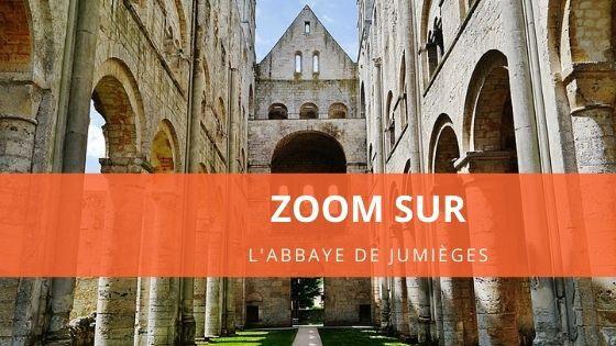 Zoom sur l'abbaye de Jumièges