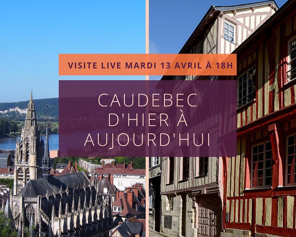 Différentes vues de la ville de Caudebec