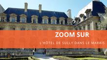 Zoom sur l'Hôtel de Sully dans le Marais