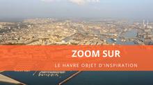 Zoom sur Le Havre objet d'inspiration