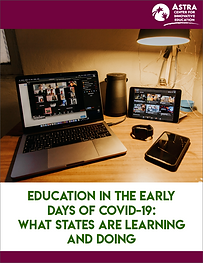 EDUCATION IN THE EARLY DAYS OF COVID-19: WHAT STATES ARE LEARNING AND DOING