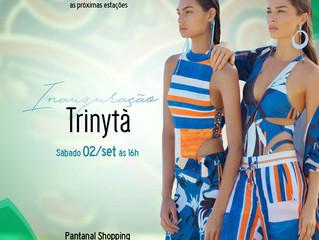Inauguração Loja TRINYTÀ no Pantanal Shopping