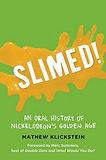 The Gazette features SLIMED! written by Mathew Klickstein
