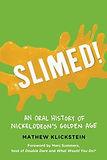 Notes From The Conquistadork features SLIMED! written by Mathew Klickstein