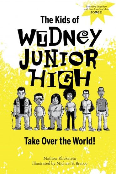 The Kids of Widney Junior High Take Over the World!  Written by Mathew Klickstein, illustrated by Michael S. Bracco (Schiffer Kids, 2020)