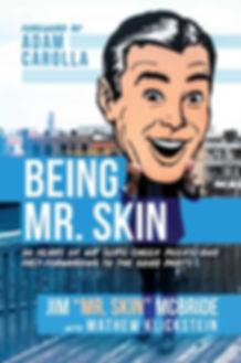 Being Mr. Skin by Jim Mr Skin McBride an