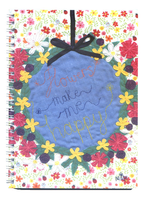 'Flowers Make Me Happy' Textile Art Notebook