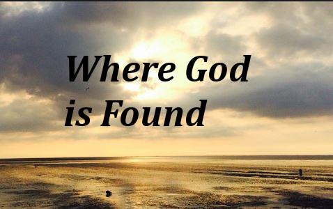 Where God Found