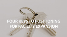 4 Keys to Positioning for Facility Expansion