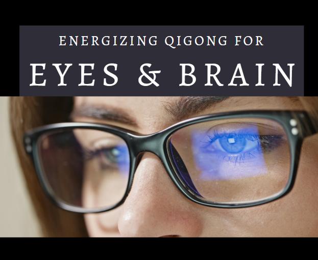 Energizing Qigong for Eyes & Brain