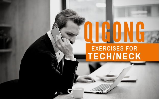 Qigong Exercises for Tech/Neck