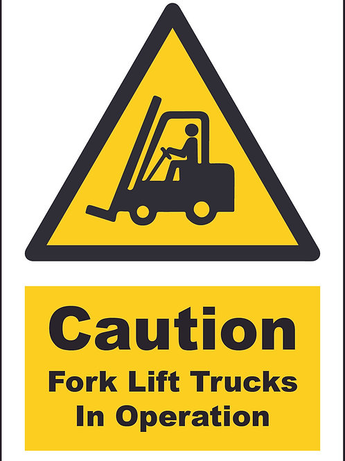 Caution Fork Lift Trucks in Operation