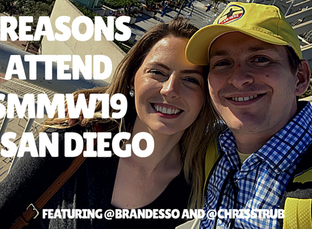 10 Reasons Why You Should Come to #SMMW19 (feat. @ChrisStrub & @BrandessoSD )